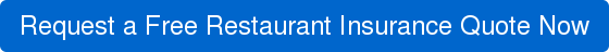 Request a Free Restaurant Insurance Quote Now