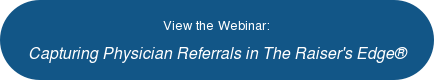 Sign Up for the Webinar: Capturing Physician Referrals in The Raiser's Edge®