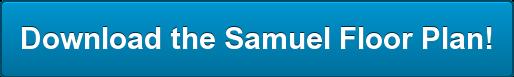 Download the SamuelFloor Plan!