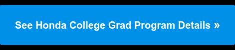 See Honda College Grad Program Details»