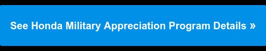 See Honda Military Appreciation Program Details»