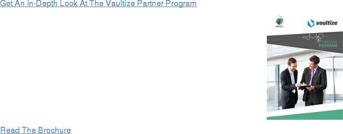 Get An In-Depth Look At The Vaultize Partner Program Read The Brochure