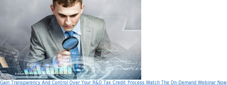 Gain Transparency And Control Over Your R&D Tax Credit Process Watch The  On-Demand Webinar Now