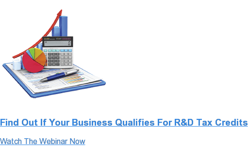 Find Out If Your Business Qualifies For R&D Tax Credits Watch The Webinar Now