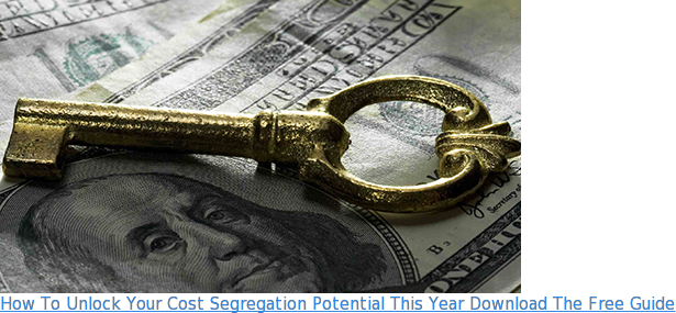 How To Unlock Your Cost Segregation Potential This Year Download The Free Guide