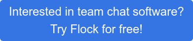 Interested in team chat software? Try Flock for free!