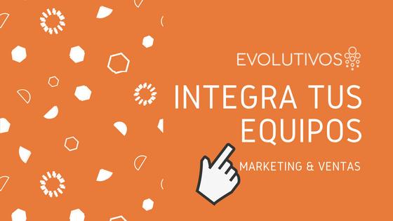 integra tus equipos de ventas y marketing evolutivos