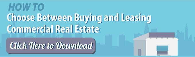 How to Choose Between Buying and Leasing Commercial Real Estate