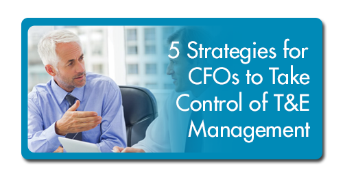 5 Strategies for CFOs to Take Control of T&E Management