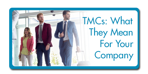 TMCs: What They Mean For Your Company