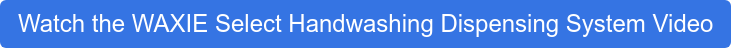 Watch the WAXIE Select Handwashing Dispensing System Video