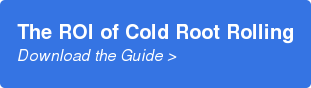 The ROI of Cold Root Rolling Download the Guide >