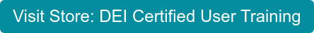 Visit Store: DEI Certified User Training