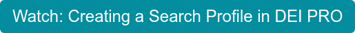 Watch: Creating a Search Profile in DEI PRO