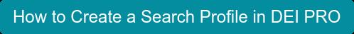 How to Create a Search Profile in DEI PRO