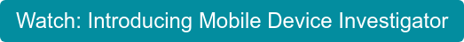 Watch: Introducing Mobile Device Investigator