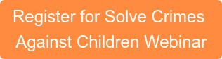 Register for Solve Crimes  Against Children Webinar