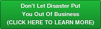 Don\u0026#39\u003Bt Let Disaster PutYou Out Of Business