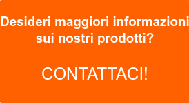 Desideri maggiori informazioni sui nostri prodotti?  Contattaci!