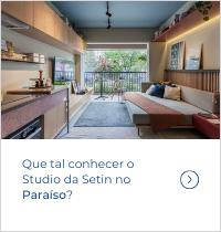 Que tal conhecer o Studio da Setin no Paraiso?