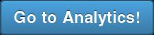 Go to Analytics!