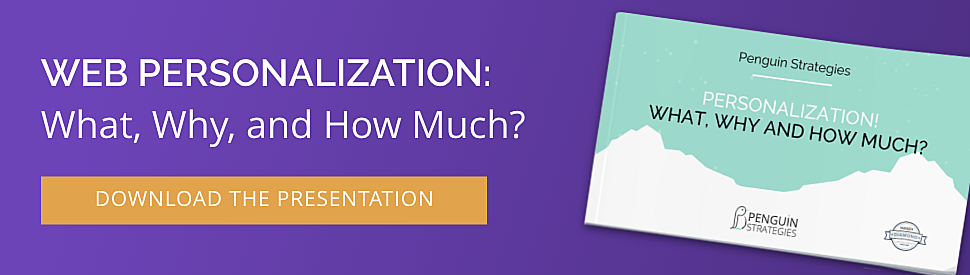 Web Personalization: What, Why and How Much? Download the presentation now
