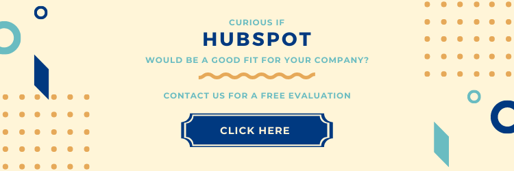 Curious if Hubspot would be a good fit for your company? Contact us for a free evaluation.