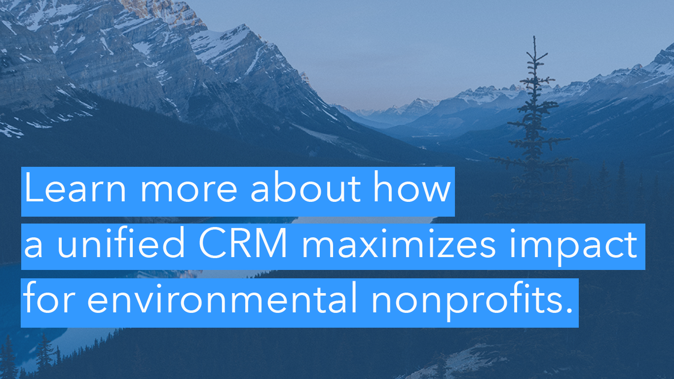 Learn more about how a unified CRM maximizes impact for environmental nonprofits.