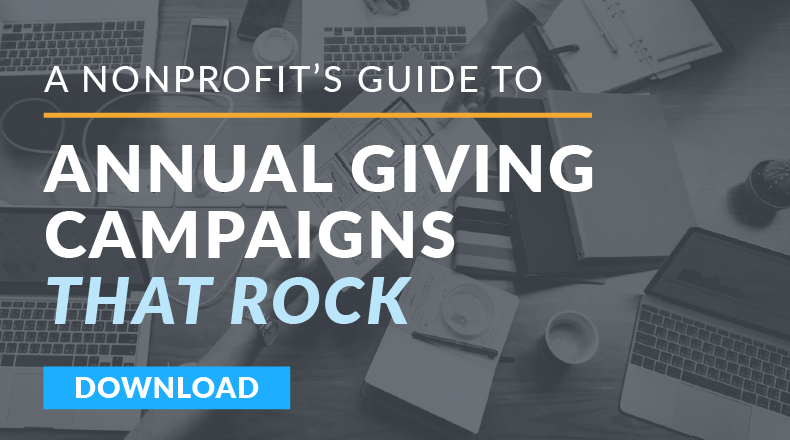 A Nonprofit's Guide to Annual Giving Campaigns That Rock [DOWNLOAD]
