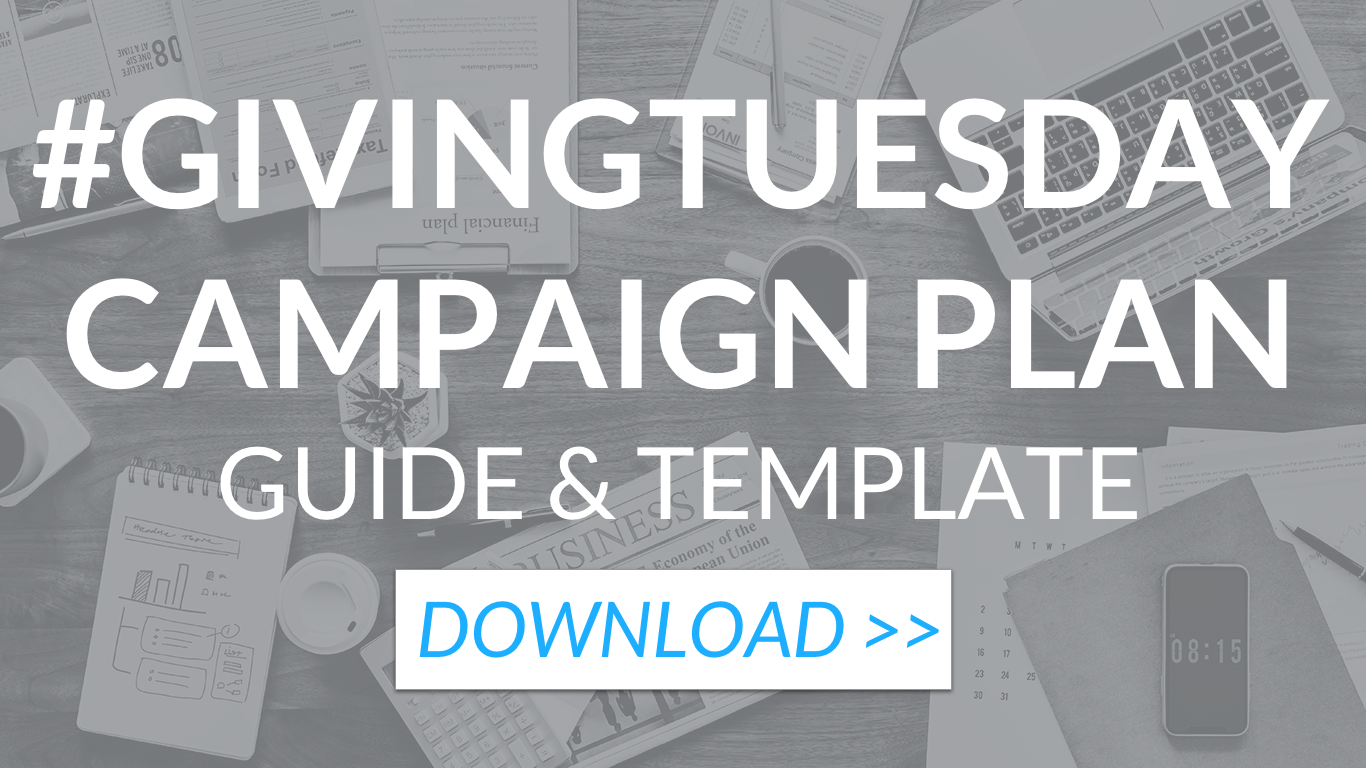 [DOWNLOAD] Giving Tuesday Campaign Guide & Template