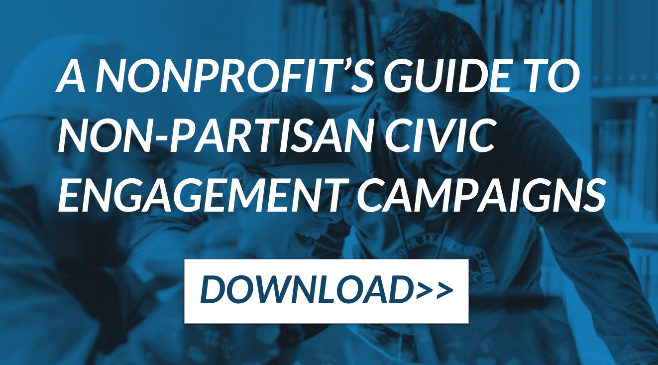 A nonprofit's guide to non-partisan civic engagement campaigns (download)