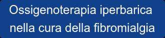 Ossigenoterapia iperbarica nella cura della fibromialgia