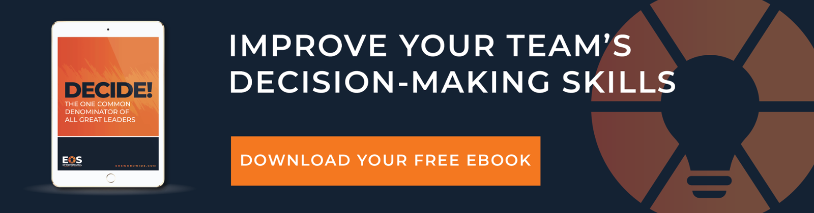 Improve your team's decision-making skills. Click here to download our free ebook: Decide.