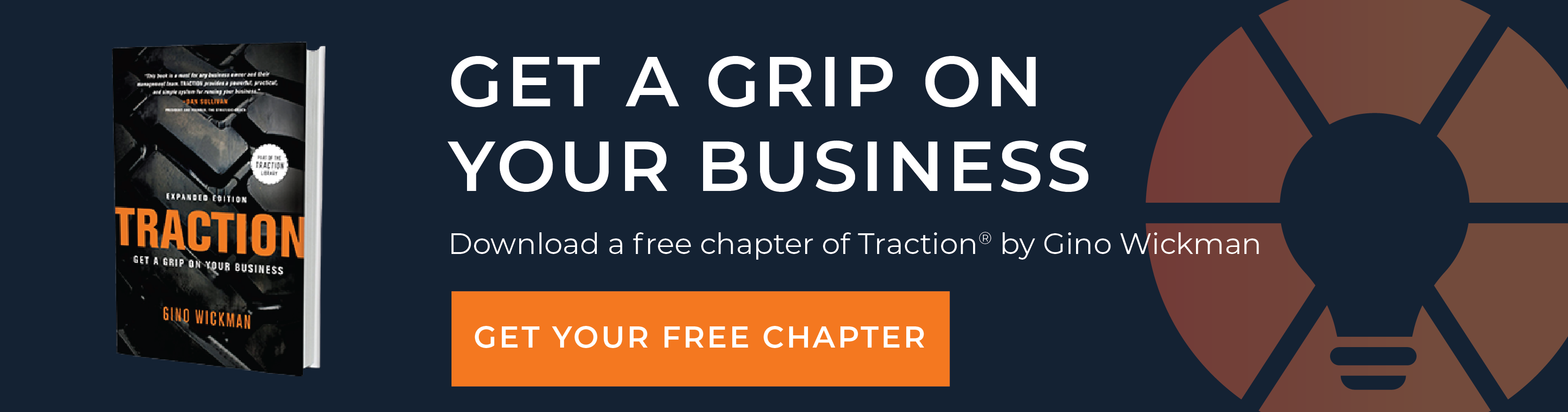 Get a Grip on Your Business. Click here to download a free chapter of the Traction eBook