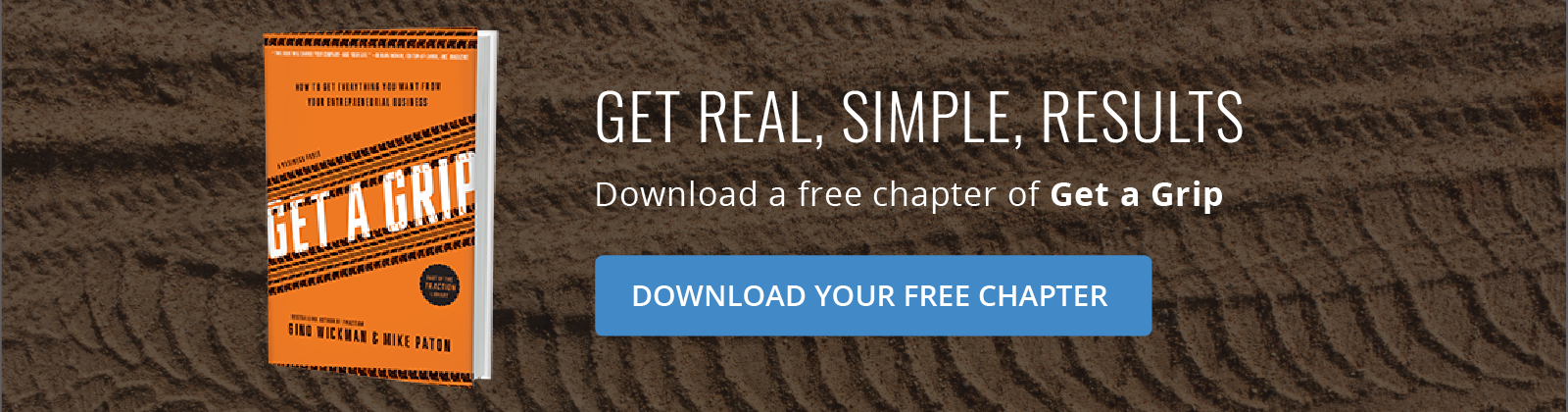 Get real, simple, results! Click here to download a free chapter of Get a Grip.