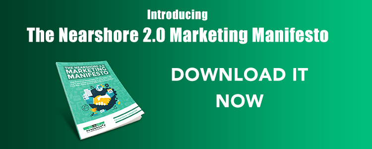 Introducing the Nearshore 2.0 Marketing Manifesto