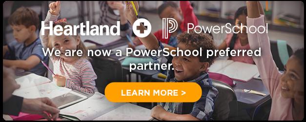 Heartland & Powerschool. We are now a PowerSchool preferred partner. Learn More >