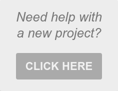 Need help with a new project?  CLICK HERE