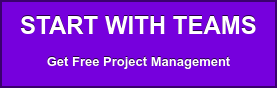START WITH TEAMS Get Free Project Management