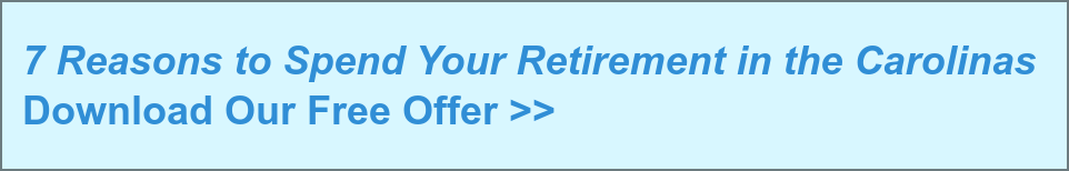 7 Reasons to Spend Your Retirement in the Carolinas Download Our Free Offer >>
