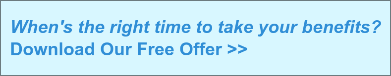 When's the right time to take your benefits? Download Our Free Offer >>