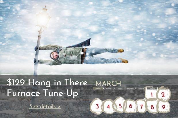 Help your furnace make it 'til Spring for just $129!