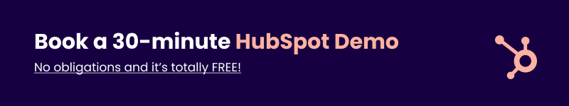 Book a 30 minute HubSpot Demo