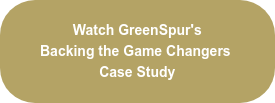 Watch GreenSpur's Backing the Game Changers Case Study