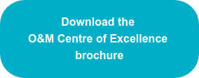 Download the O&M Centre of Excellence brochure