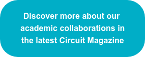 Discover more about our academic collaborations in the latest Circuit Magazine