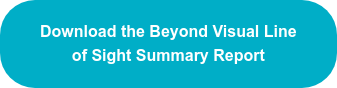 Download the Beyond Visual Line of Sight Summary Report