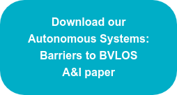 Download our Autonomous Systems: Barriers to BVLOS A&I paper