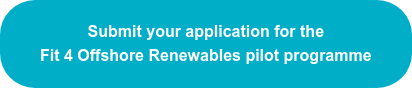 Submit your application for the Fit For Offshore Renewables pilot programme