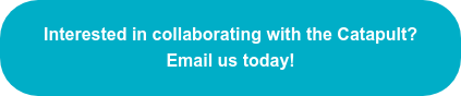 Interested in collaborating with the Catapult? Email us today!